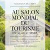 L'Ecolodge La Belle Verte au Salon Mondial du Tourisme 2018